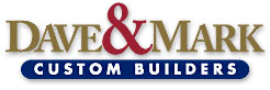 Dave & Mark Custom Builders - Bring Your Vision to Life.